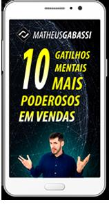 10 gatilhos mentais mais poderosos em vendas Matheus Gabassi